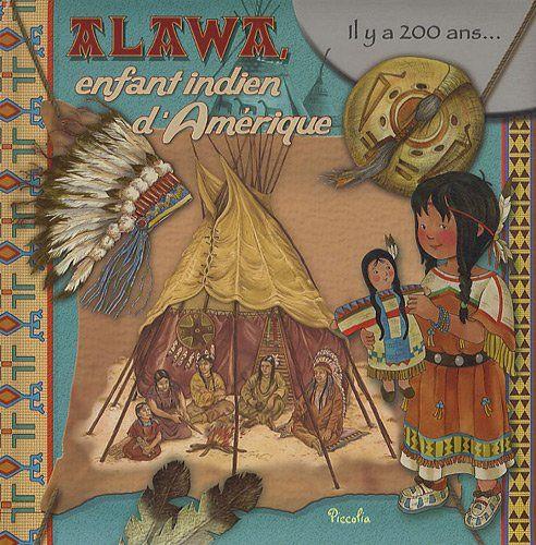 Alawa, enfant indien d'Amérique de Eleonora Barsotti http://www.amazon.fr/dp/2753022607/ref=cm_sw_r_pi_dp_HGGyub1434RWJ