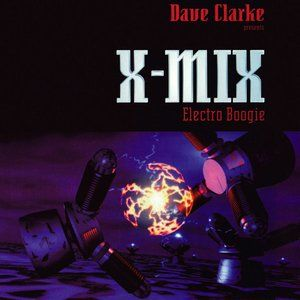X-Mix-7 - Dave Clarke - Electro Boogie