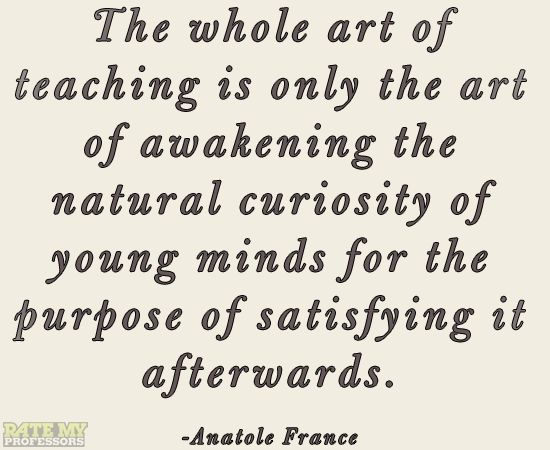 "Teaching Quotes Pinterest: ""The Whole Art Of Teaching Is Only The Art Of Awakening"