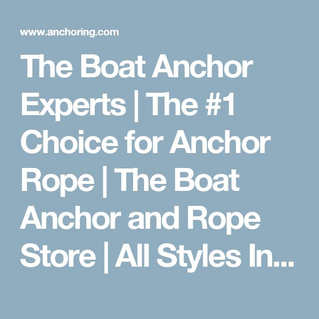 The Boat Anchor Experts | The #1 Choice for Anchor Rope | The Boat Anchor and Rope Store | All Styles Including Bruce, Delta, and Danforth