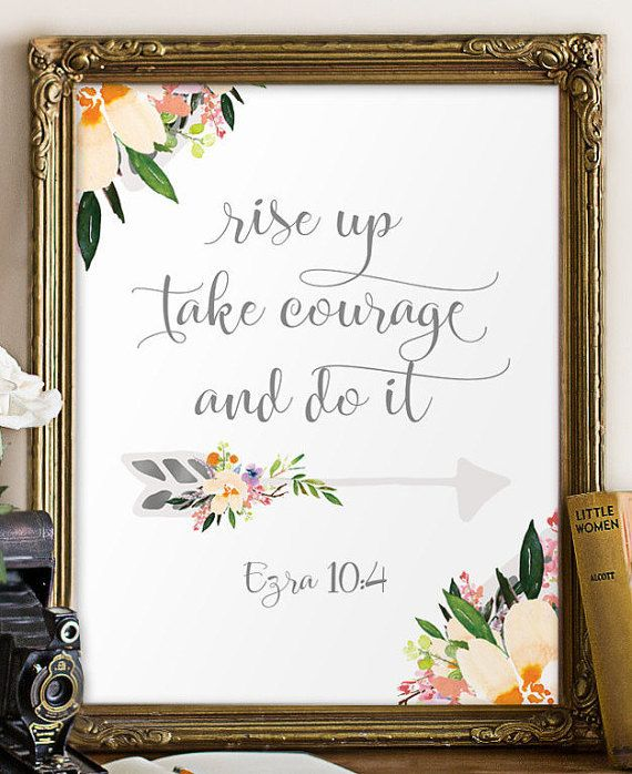 Girl nursery bible verse print - Rise up, take courage and do it - Ezra 10:4 ________________________________________________________ This listing is an INSTANT DOWNLOAD FILES. No physical item will be shipped. Dimensions: 5x7 + 8x10 + 11x14 - JPEG and PDF files. If you would like this print in another size, please contact me before purchasing. If you would like this print in another size that is not mention above, please contact me before purchasing. Here's how it works: 1. Purchase this…