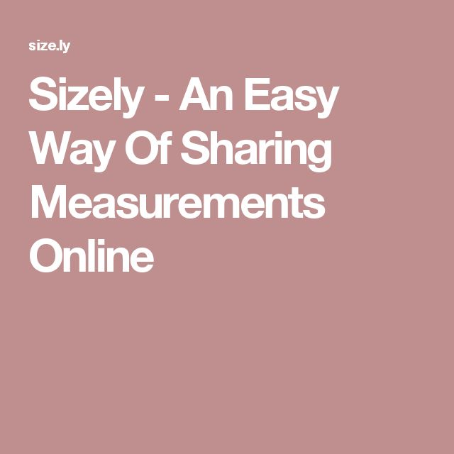 Sizely - An Easy Way Of Sharing Measurements Online