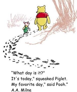 Picture of pooh and piglet what day is today | Today is My Favorite Day
