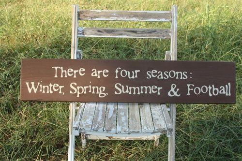 Love it!Ideas, Football Seasons, Four Seasons, Spring Summer, Sports, Colleges Football, So True, Rolls Tide, Man Caves