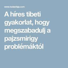 A híres tibeti gyakorlat, hogy megszabadulj a pajzsmirigy problémáktól