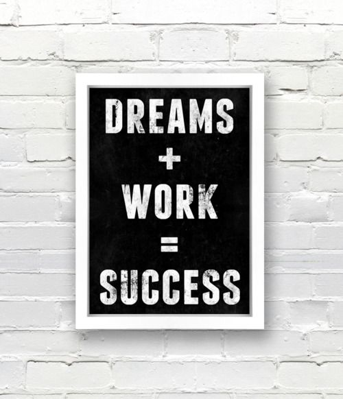 Absolutely !!!!!    dreams + work = success.    #quotes #words