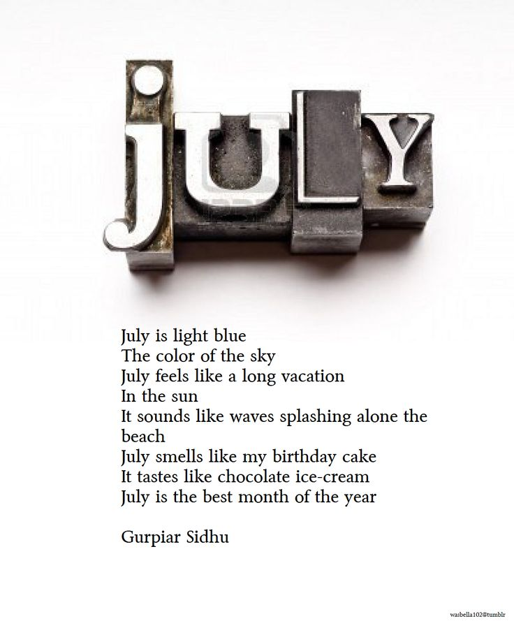 Your July! We celebrate the  month of your birth:)