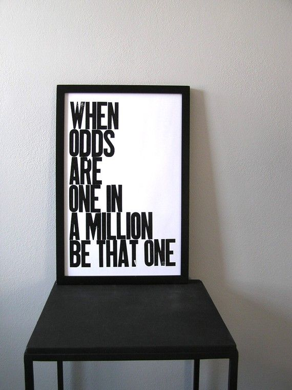 Be the one in a Million you are!