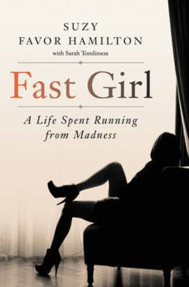 Fast Girl: Suzy Favor Hamilton Book in Hardback. Book People