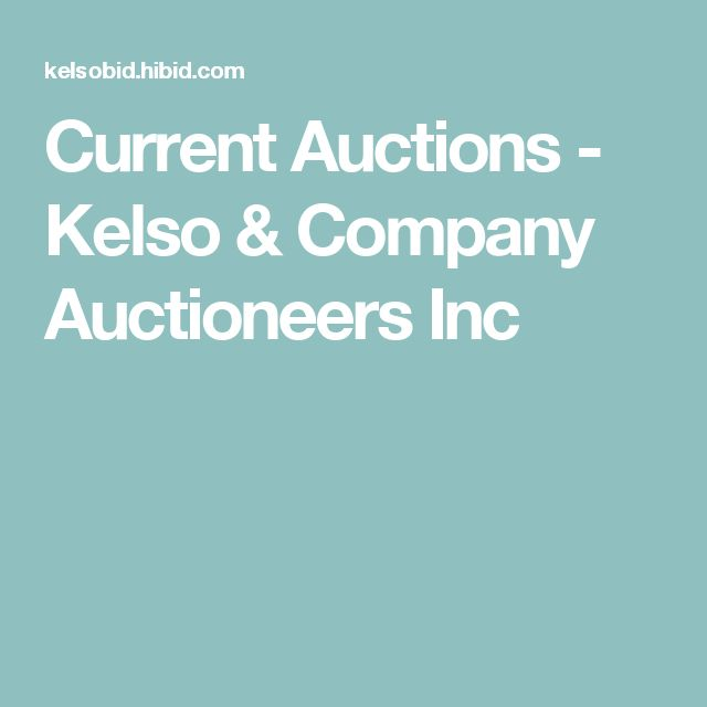 Current Auctions - Kelso & Company Auctioneers Inc