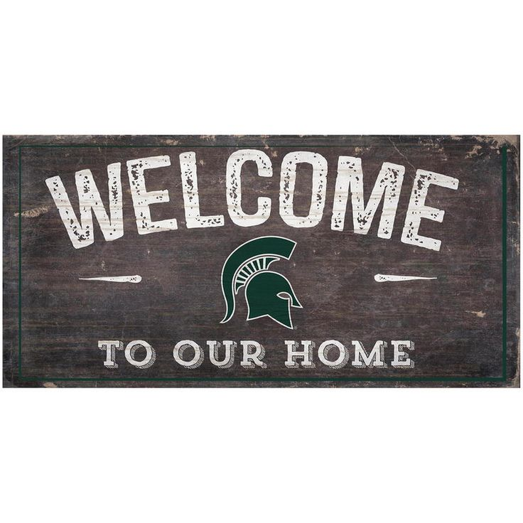 """Michigan State Spartans 6"""" x 12"""" To Our Home Sign"""