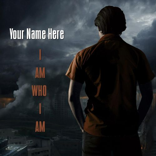 Get your name in beautiful style on I AM WHO I AM picture. You can write your name on beautiful collection of Boys pics. Personalize your name in a simple fast way. You will really enjoy it.