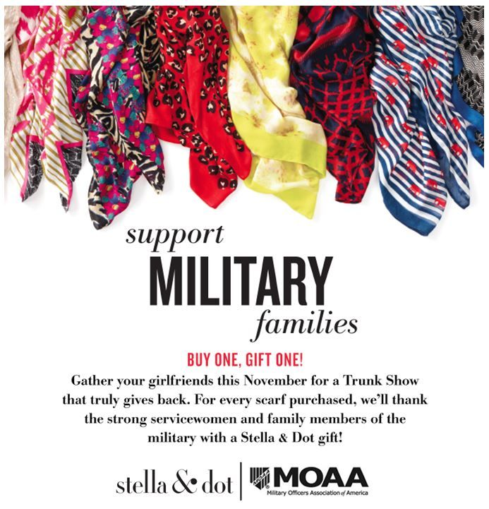 We're so proud to announce that we're partnering again with Military Officers Association of America (MOAA) this November. For every Stella & Dot scarf purchased, we will be donating a gift to a military family www.stelladot.com/sarafilipski