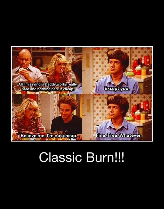 Hahaha gotta love That 70s Show! - plus she's kinda like my character :)