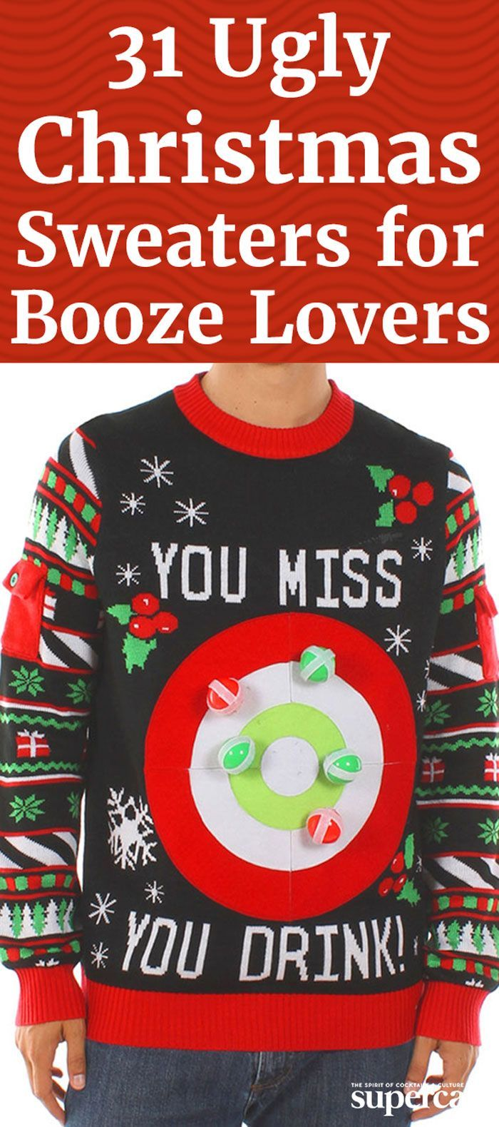 Whether you're a beer, wine, liquor or cocktail lover, there's a ridiculous sweater for you. Here, the best ugly Christmas sweaters to get you in the holiday spirit—emphasis on spirit.