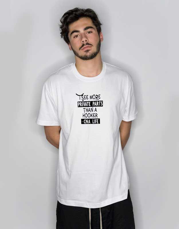 fa689dfce I See More Private Parts Than A Hooker T Shirt – Cheap Custom Unisex T-Shirt  – Cheap Custom T-Shirt For Women's #tees #teeshirts #shirts#hypebeast  #outfits ...