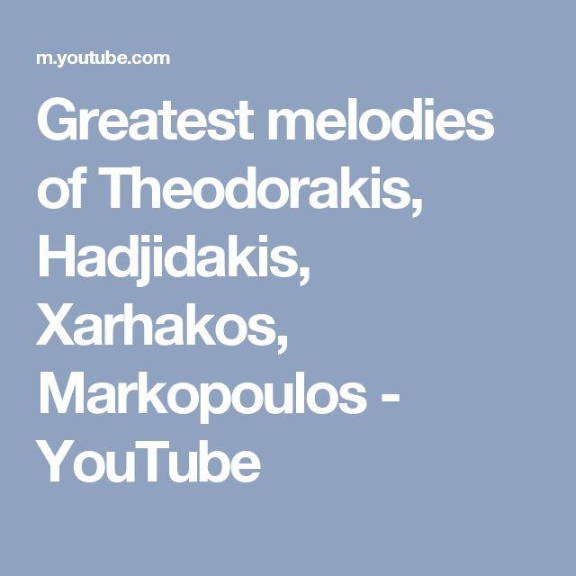 Greatest melodies of  Theodorakis, Hadjidakis, Xarhakos, Markopoulos - YouTube