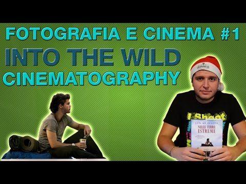Fotografia e cinema #1: la cinematografia di Into the Wild (cinematography) - YouTube
