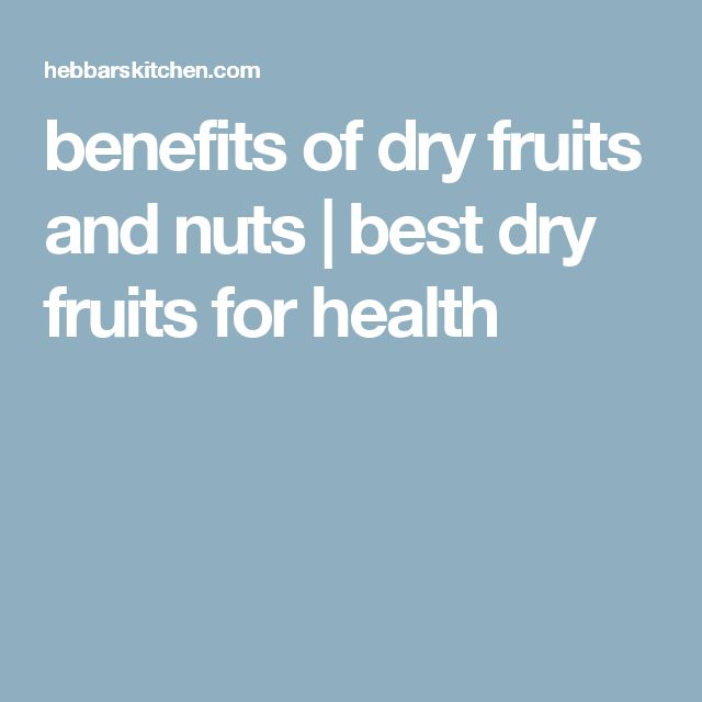 benefits of dry fruits and nuts | best dry fruits for health