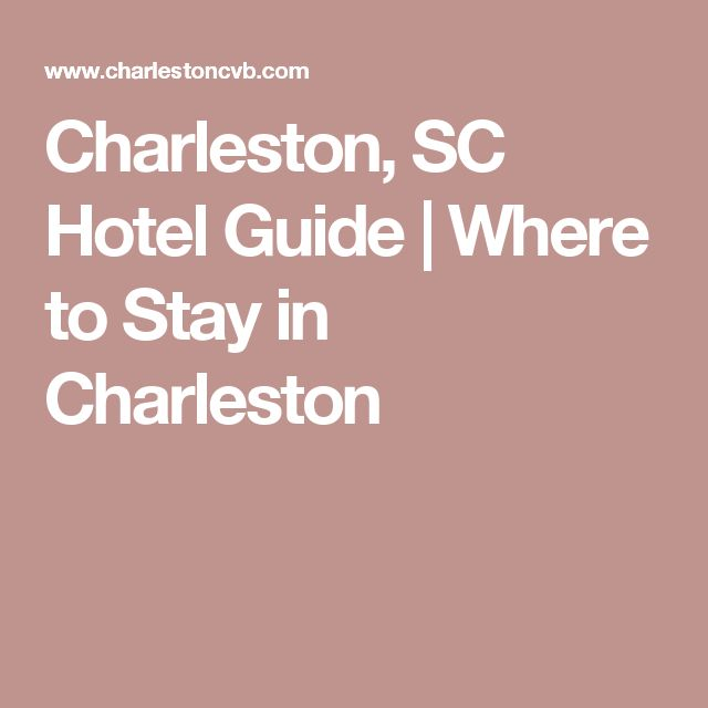 Charleston, SC Hotel Guide   Where to Stay in Charleston