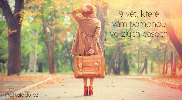 9 vět, které vám pomohou ve zlých časech   ProNáladu.cz
