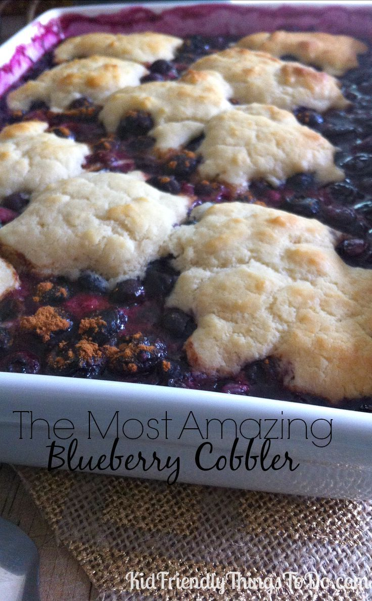 The Most Amazing Blueberry Cobbler Recipe   Kid Friendly Things to Do.com - Crafts, Recipes, Fun Foods, Party Ideas, DIY, Home & Garden