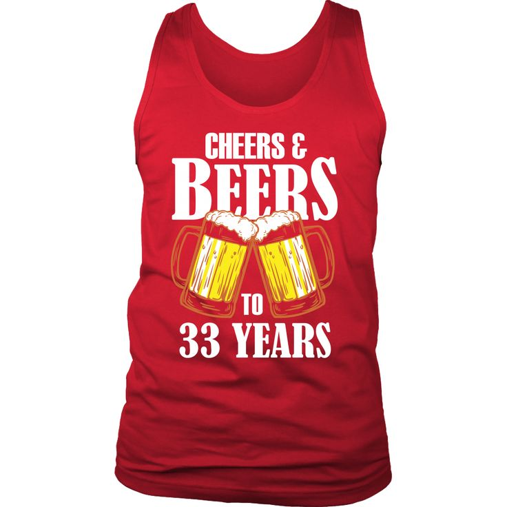 Men's Cheers and Beers to 33 Years Tank Top - 33rd Birthday Gift