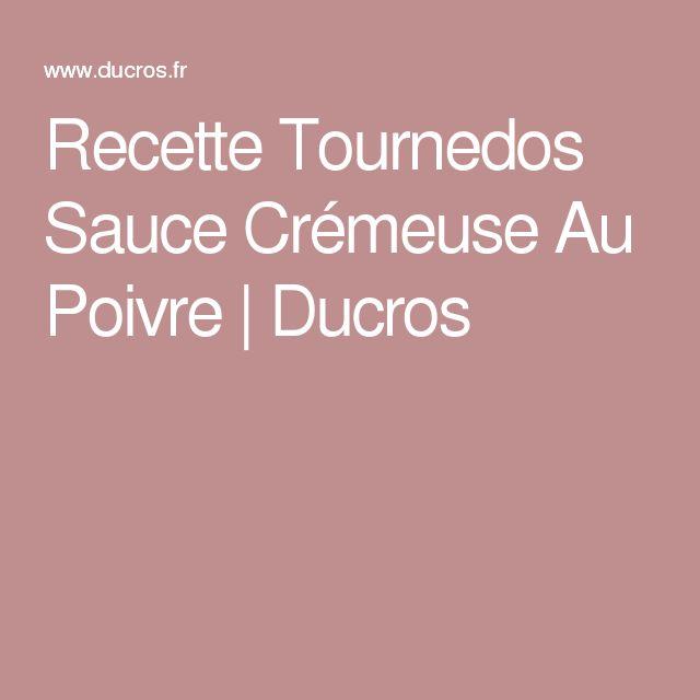 Recette Tournedos Sauce Crémeuse Au Poivre   Ducros