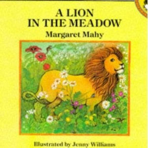 A Lion in the Meadow by Margaret Mahy.