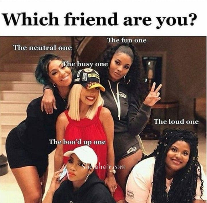 Girlsgossip On Instagram Which Friend Are You To Get More Fun About Beauty And Hair Follow Squad Goals Funny Funny Best Friend Memes Bff Goals