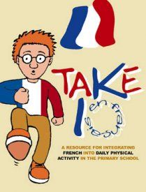 Take 10 en français - a resource for integrating French with physical activity in the primary classroom.