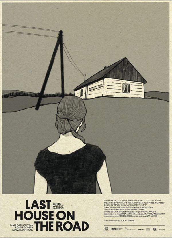 """""""Last house on the road"""" a film directed by Wojciech Kasperski  Cast: Maja Ostaszewska Robert Gonera Magdalena Karel  Illustration - Magdalena Pankiewicz Typography - Bodo Kaniewski"""