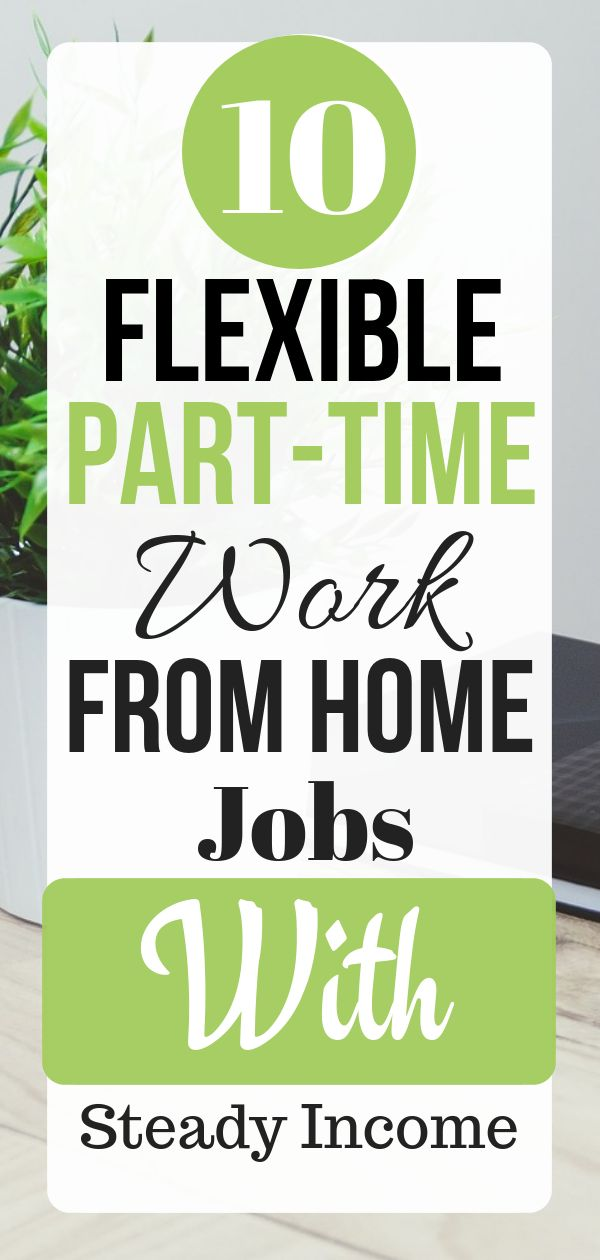 10 Flexible Part-Time Work From Home Jobs With Steady Income