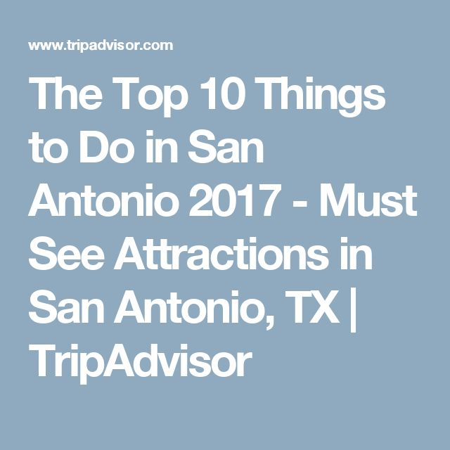 The Top 10 Things to Do in San Antonio 2017 - Must See Attractions in San Antonio, TX | TripAdvisor