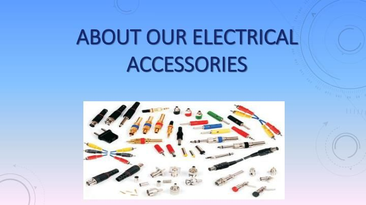About Our Electrical Accessories Pavadoo is a online based retailer store that provides value for money to the customers. Our store has something for everyone as we promise to bring 1 Million products.  http://www.slideserve.com/pavadoo3/about-our-electrical-accessories #3d_printing_store #print_store #mini_accessories #bulk_printing #3d_company #shop_accessories #accessorize_shop_online #fashion_and_accessories #women_accessories