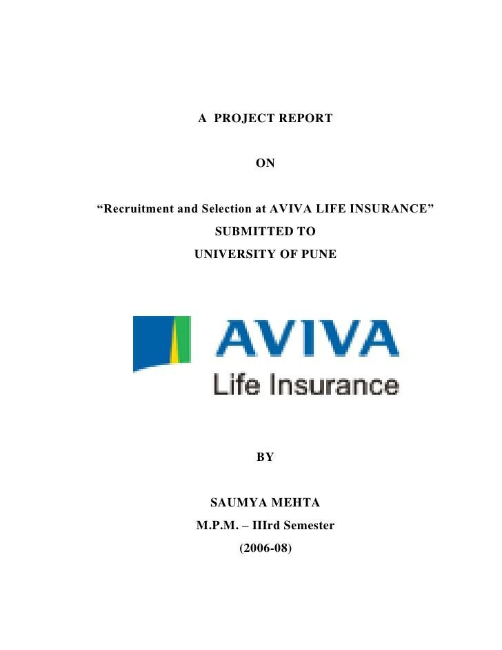 A PROJECT REPORT ON \u201cRecruitment and Selection at AVIVA LIFE - project report