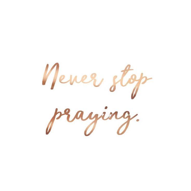 Hör niemals auf zu beten    – Life quotes