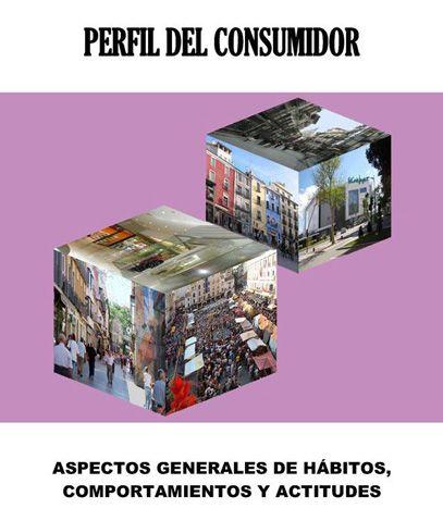 ... Perfil del consumidor. Aspectos generales de hábitos, comportamientos y actitudes.