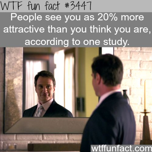 People see you as more attractive than you think - WTF fun facts