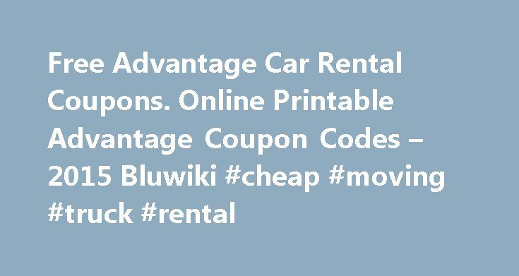 Free Advantage Car Rental Coupons. Online Printable Advantage Coupon Codes – 2015 Bluwiki #cheap #moving #truck #rental http://rental.remmont.com/free-advantage-car-rental-coupons-online-printable-advantage-coupon-codes-2015-bluwiki-cheap-moving-truck-rental/  #advantage car rental # From BluWiki Contents Renting Cars from Advantage Choosing the right rental car company for a vacation or business trip is important. Vacations and business trips have a tendency to go one way or another –…