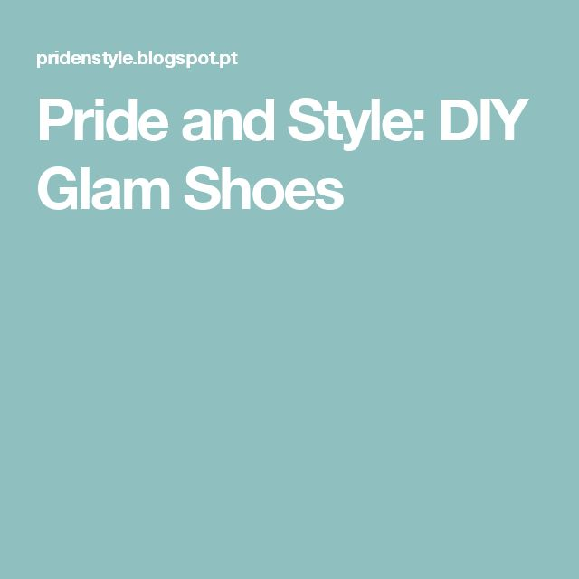 Pride and Style: DIY Glam Shoes