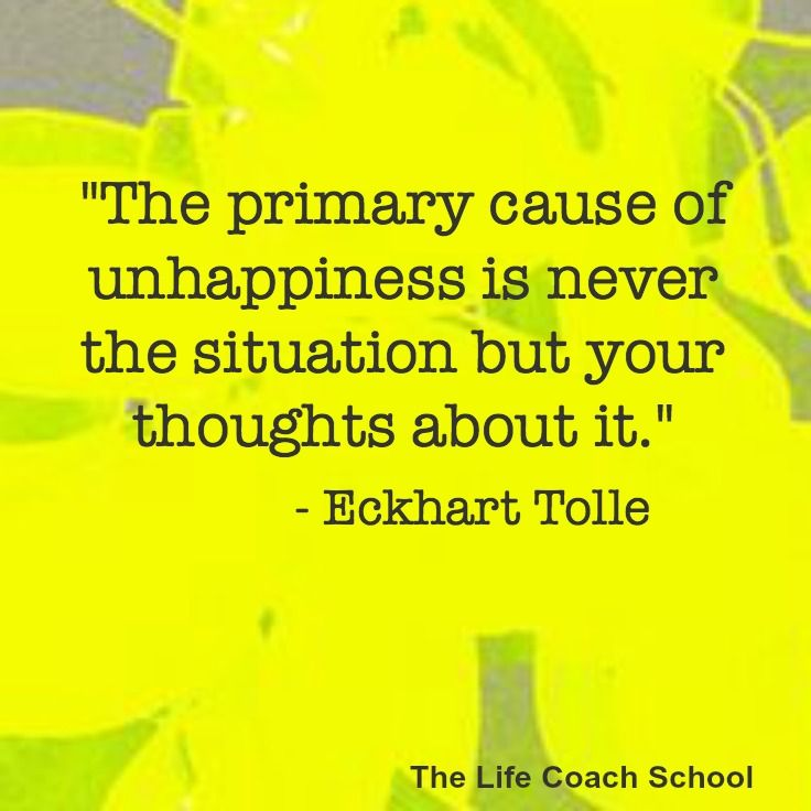 """Quotes About Unhappiness: """"The Primary Cause Of Unhappiness Is Never The Situation"""