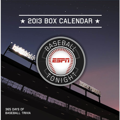 ESPN Baseball Tonight Desk Calendar: Now you can enjoy a daily dose of everything baseball right from your desk with the ESPN Baseball Tonight calendar. Daily tear-off pages challenge you with trivia questions or invigorate you with amazing baseball facts throughout the year.  $14.99  http://calendars.com/Assorted-Baseball/ESPN-Baseball-Tonight-2013-Desk-Calendar/prod201300001434/?categoryId=cat00415=cat00415#
