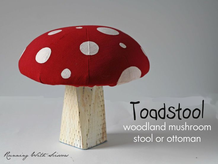 Running With Scissors: Tutorial: Mushroom Stool. This mushroom has me thinking - how fun would it be to do a woodland theme for a nursery? Not excessively gendered, could easily incorporate various animal or fairy tale themes, could be colorful and natural. Something to keep in mind for later.