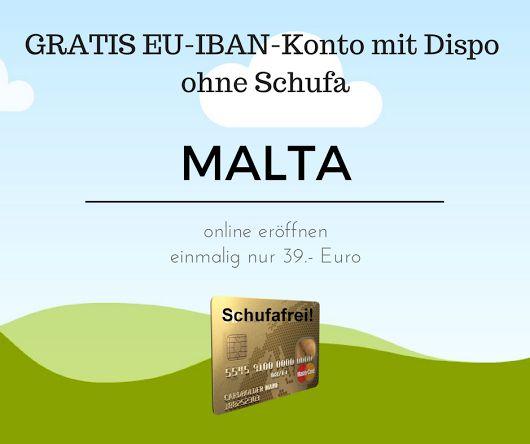 ‼️NEU: Girokonto Malta+Kreditkarte mit Dispo ohne Schufa ‼️
