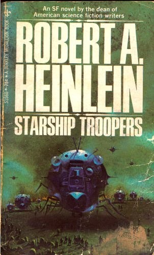 Starship Troopers - Robert A. Heinlein. Still love this book, one of my favorites by him. Did NOT love the movie.