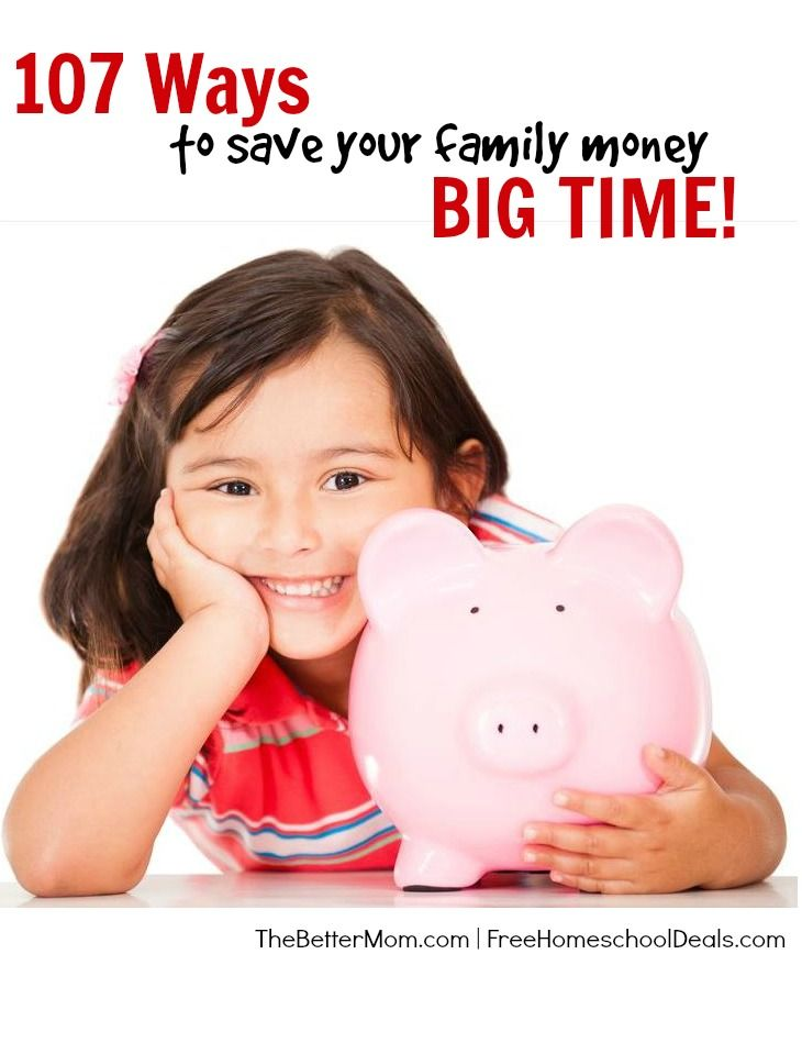 107 Ways to Save Your Family Money - BIG TIME!
