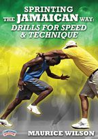 Sprinting the Jamaican Way: Drills for Speed and Technique - with Maurice Wilson, Jamaican National Track & Field Team Head Coach (2012 Olympic Games); Jamaican National Track & Field Team Assistant Coach (Sprints) at the 2008 and 2004 Olympic Games and in four World Championships; Head Coach to the 2002 and 2001 Jamaican World Junior Teams; Head Girls Track Coach at Holmwood Technical High School in Manchester (JA) where his squads have taken seven consecutive girls National Championships