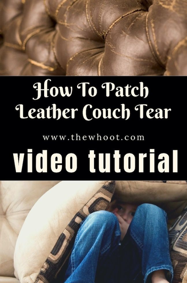 How To Patch Leather Couch Tear Video The Whoot Patch Leather Couch Leather Couch Repair Leather Couch Fix