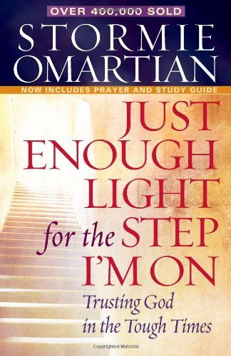 Just Enough Light for the Step I'm On: Trusting God in the Tough Times/Stormie Omartian